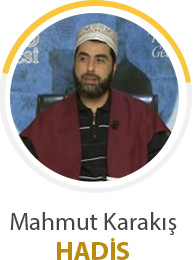 Mahmut Karakış - Hadis