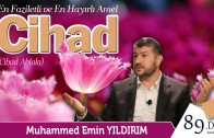 En Faziletli ve En Hayırlı Amel: Cihad
