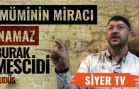 Mümin'in Miracı, Namaz | Burak Mescidi – Kudüs