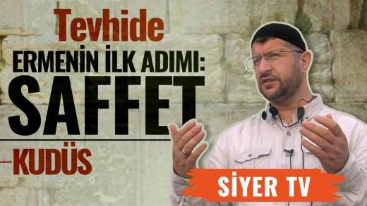 Tevhide Ermenin İlk Adımı: Saffet   Kudüs