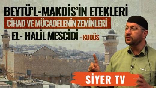 Beytü'l-Makdis'in Etekleri, Cihad ve Mücadelenin Zeminleri   El-Halil Mescidi – Kudüs