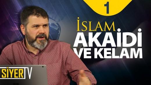 İslam Akaidi ve Kelâm (Genel Çerçeve)
