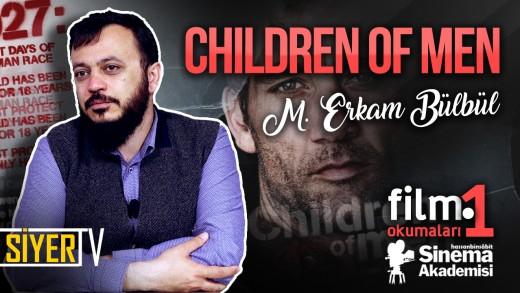 Children Of Men – Son Umut (Alfonso Cuarón) | M. Erkam Bülbül
