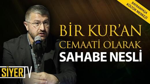 Bir Kur'an Cemaati Olarak Sahabe Nesli | İstanbul Bayrampaşa Kültür Merkezi