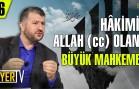 Hâkimi Allah (cc) Olan Büyük Mahkeme