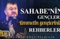 Sahabe'nin Gençleri, Ümmetin Gençlerinin Rehberleri | Muhammed Emin Yıldırım