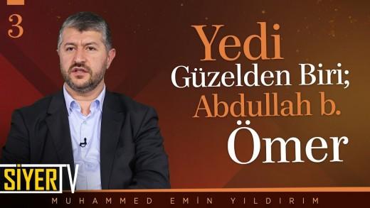 Yedi Güzelden Biri; Abdullah b. Ömer