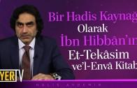 Bir Hadis Kaynağı Olarak İbn Hibbân'ın Et-Tekâsim ve'l-Evnâ Kitabı | Prof. Dr. Halis Aydemir