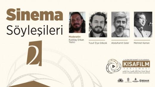Sinema Söyleşileri: Kubilay Erkan Yazıcı, Yusuf Ziya Gökçek, Abdülhamit Güler, Mehmet Kaman
