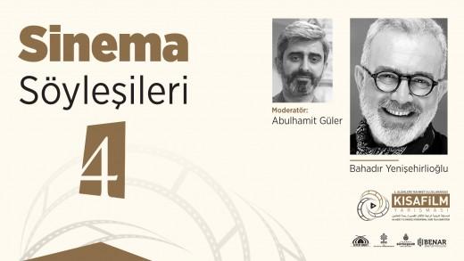 Sinema Söyleşileri: Abdülhamit Güler, Bahadır Yenişehirlioğlu