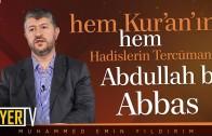 Hem Kur'an'ın, Hem Hadislerin Tercümanı; Abdullah b. Abbas