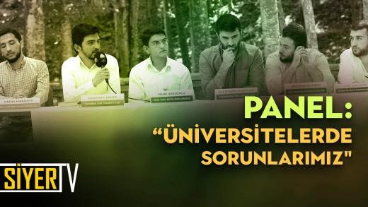 Çağın Mus'abları Üniversitelerde Sorunlarımız Paneli