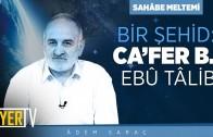 Bir Şehid: Ca'fer B. Ebû Tâlib | Âdem Saraç