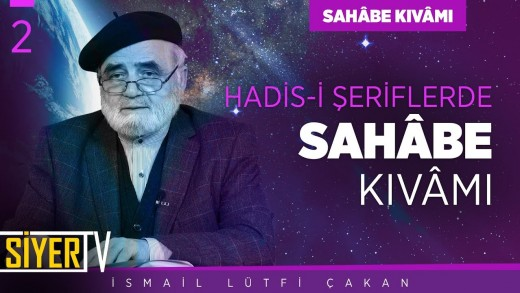 Hadis-i Şeriflerde Sahâbe Kıvâmı   Prof. Dr. İsmail Lütfi Çakan