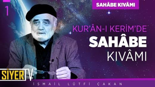 Kur'ân-ı Kerim'de Sahâbe Kıvâmı   Prof. Dr. İsmail Lütfi Çakan