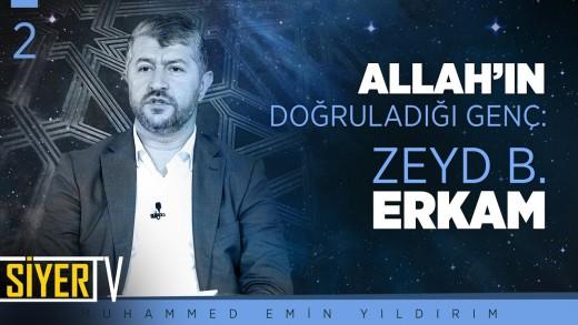 Allah'ın Doğruladığı Genç: Zeyd b. Erkam