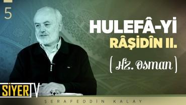 Hulefâ-yi Râşidîn 2. (Hz. Osman)