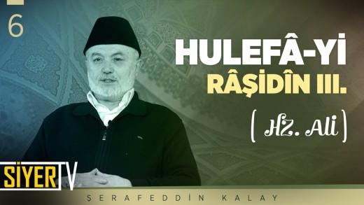 Hulefâ-yi Râşidîn 3. (Hz. Ali)