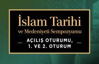 islam-tarihi-ve-medeniyeti-sempozyumu-acilis-oturumu-1-ve-2-oturum