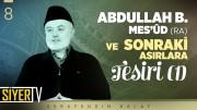 Abdullah b. Mes'ûd (ra) ve Sonraki Asırlara Tesiri (1)