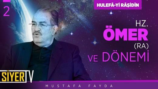 Hz. Ömer (ra) ve Dönemi | Prof. Dr. Mustafa Fayda