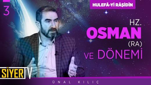 Hz. Osman (ra) ve Dönemi | Prof. Dr. Ünal Kılıç