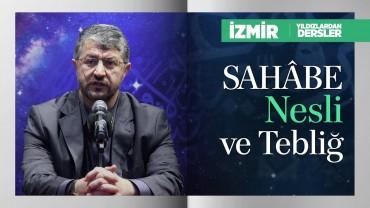 Sahâbe Nesli ve Tebliğ | İzmir