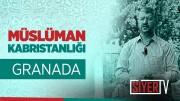 Müslüman Kabristanlığı (Granada) | Muhammed Emin Yıldırım (2018 Endülüs Gezisi)