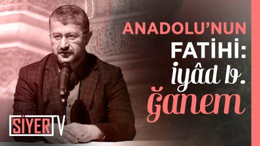 Anadolu'nun Fatihi: İyad b. Ğanem | (Ankara 4. Prg)
