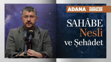 Sahâbe Nesli ve Şahâdet |Adana