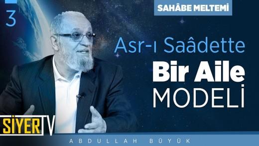 Asr-ı Saâdette Bir Aile Modeli | Abdullah Büyük