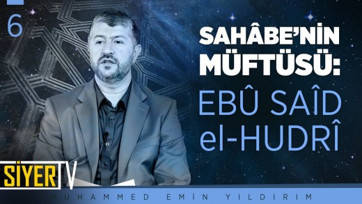 Sahâbe'nin Müftüsü: Ebû Saîd el-Hudrî