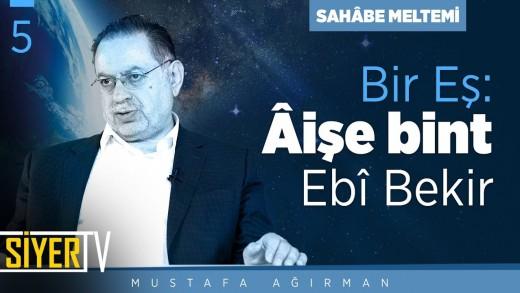 Bir Eş: Âişe Bint Ebî Bekir | Prof. Dr. Mustafa Ağırman