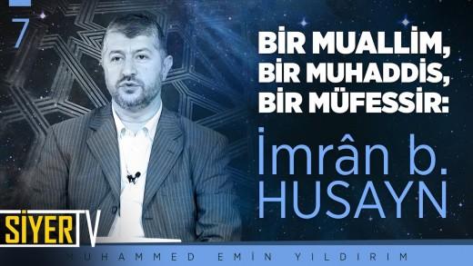 Bir Muallim, Bir Muhaddis, Bir Müfessir: İmrân b. Husayn