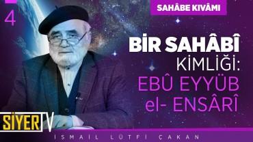 Bir Sahâbî Kimliği: Ebû Eyyüb el-Ensârî | Prof. Dr. İsmail Lütfi Çakan
