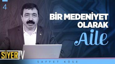 Bir Medeniyet Olarak Aile | Prof. Dr. Saffet Köse