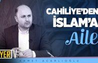 Cahiliye'den İslam'a Aile | Doç. Dr. Ahmet Acarlıoğlu