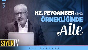 Hz. Peygamber (sas) Örnekliğinde Aile | Prof. Dr. Ali Akpınar