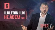 İlklerin İlki Hz. Âdem (as)
