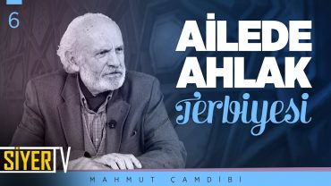 Ailede Ahlak Terbiyesi | Prof. Dr. Mahmut Çamdibi