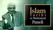 İslâm Tarihi ve Medeniyeti Paneli