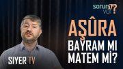 Aşûra Bayram mı Matem mi? | Muhammed Emin Yıldırım