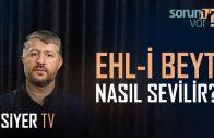 Ehl-i Beyt Nasıl Sevilir? | Muhammed Emin Yıldırım