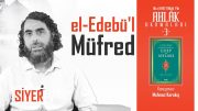 El-Edebü'l-Müfred – İmam Buhârî (Kitap Müzakeresi) | Mahmut Karakış
