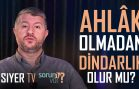 Ahlak Olmadan Dindarlık Olur mu? | Muhammed Emin Yıldırım