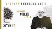 Muhammed Mucîr el-Hatib | Yaşayan Çınarlarımız 2. Bölüm