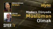 Müslümanlar Modernliği İslâmileştirerek İçselleştiriyor |Abdurrahman Arslan 2. Bölüm