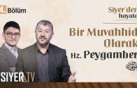 Bir Muvahhid Olarak Hz. Peygamber (sas) (4. Bölüm)