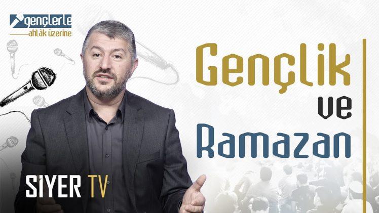 Gençlik ve Ramazan – 7. Bölüm