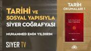 Tarihi ve Sosyal Yapısıyla Siyer Coğrafyası  Muhammed Emin Yıldırım